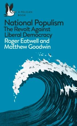 National Populism- The Revolt Against Liberal Democracy